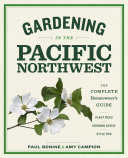 Book cover of Gardening in the Pacific Northwest : the complete homeowner's guide