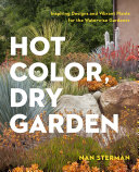 Book cover of Hot color, dry garden : inspiring designs and vibrant plants for the waterwise gardener