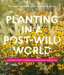 Book cover of Planting in a post-wild world : designing plant communities for resilient landscapes