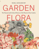Book cover of Garden flora : the natural and cultural history of the plants in your garden