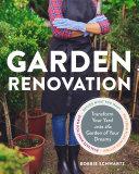 Book cover of Garden renovation : transform your yard into the garden of your dreams