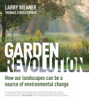 Book cover of Garden revolution : how our landscapes can be a source of environmental change