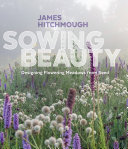 Book cover of Sowing beauty : designing flowering meadows from seed