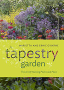 Book cover of A tapestry garden : the art of weaving plants and place