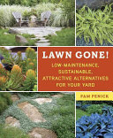 Book cover of Lawn gone! : low-maintenance, sustainable, attractive alternatives for your yard