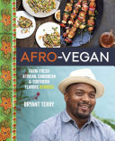 Book cover of Afro-vegan : farm-fresh African, Caribbean & Southern flavors remixed