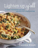 Book cover of Lighten up, y'all : classic Southern recipes made healthy and wholesome