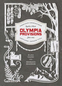 Book cover of Olympia Provisions : cured meats and tall tales from an American charcuterie