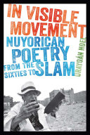 Book cover of In visible movement : Nuyorican poetry from the Sixties to slam