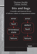 Book cover of Bits and bugs : a scientific and historical review of software failures in computational science