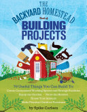 Book cover of The backyard homestead book of building projects