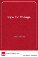 Book cover of Ripe for change : garden-based learning in schools