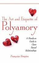 Book cover of The art and etiquette of polyamory : a hands-on guide to open sexual relationships