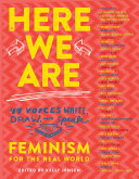 Book cover of Here we are : feminism for the real world