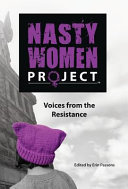 Book cover of Nasty women project : voices from the resistance