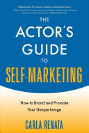Book cover of The actor's guide to self-marketing : how to brand and promote your unique image