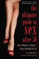 Book cover of The ultimate guide to sex after fifty : how to maintain - or regain - a spicy, satisfying sex life