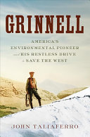 Book cover of Grinnell : America's environmental pioneer and his restless drive to save the West