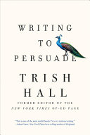 Book cover of Writing to persuade : how to bring people over to your side