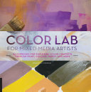 Book cover of Color lab : for mixed-media artists ; 52 exercises for exploring color concepts through paint, collage, paper, and more
