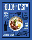 Book cover of Hello! my name is Tasty : global diner favorites from Portland's Tasty restaurants