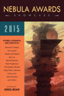 Book cover of Nebula Awards Showcase 2015 : stories, excerpts, and poems : the year's best science fiction and fantasy
