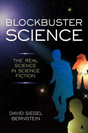 Book cover of Blockbuster science : the real science in science fiction