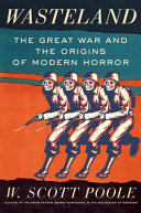 Book cover of Wasteland : the Great War and the origins of modern horror