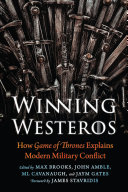Book cover of Winning Westeros : how Game of thrones explains modern military conflict