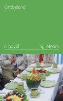Book cover of Grabeland : a novel