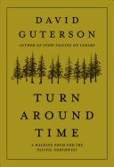 Book cover of Turn around time : a walking poem for the Pacific Northwest