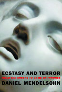 Book cover of Ecstasy and terror : from the Greeks to Game of thrones