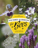 Book cover of Victory gardens for bees : a DIY guide to saving the bees