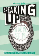 Book cover of Speaking up : understanding language and gender