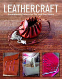 Book cover of Leathercraft : inspirational projects for you and your home.