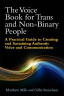 Book cover of The voice book for trans and non-binary people : a practical guide to creating and sustaining authentic voice and communication
