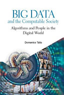 Book cover of Big data and the computable society : algorithms and people in the digital world