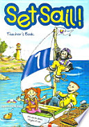 Set sail! 1 : [a two level course for teaching english at early primary levels] : teacher's book