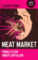 Book cover of Meat market : female flesh under capitalism