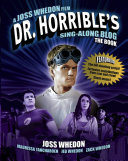 Book cover of Dr. Horrible's sing-along blog : the book