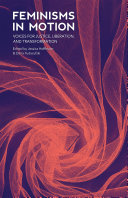 Book cover of Feminisms in motion : voices for justice, liberation, and transformation