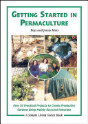 Book cover of Getting started in permaculture : over 50 DIY projects for house & garden using recycled materials