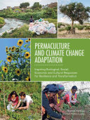 Book cover of Permaculture and climate change adaptation : Inspiring ecological, social, economic and cultural responses for resilience and transformation