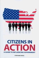 Book cover of Citizens in action : a guide to influencing government