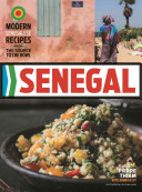 Book cover of Senegal : modern Senegalese recipes from the source to the bowl