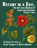 Book cover of Botany in a day : the patterns method of plant identification : an herbal field guide to plant families of North America
