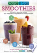 Carbs & Cals Smoothies  80 Healthy Smoothie Recipes & 275 Photos of Ingredients to Create Your Own!