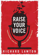 Book cover of Raise your voice : transforming how you speak, sing and present