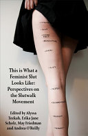 Book cover of This is what a feminist slut looks like : perspectives on the SlutWalk movement