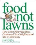 Book cover of Food not lawns : how to turn your yard into a garden and your neighborhood into a community